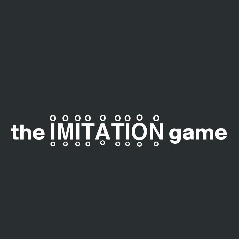 the I??M??I??T??A??T??I??O??N?? game