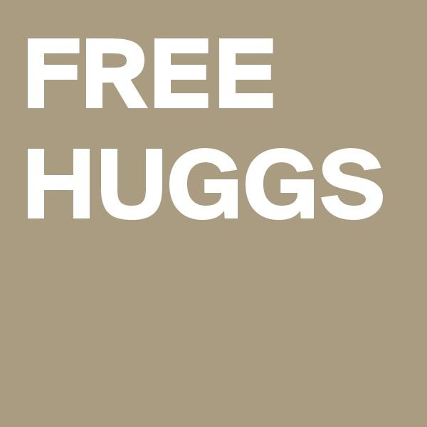 FREE HUGGS