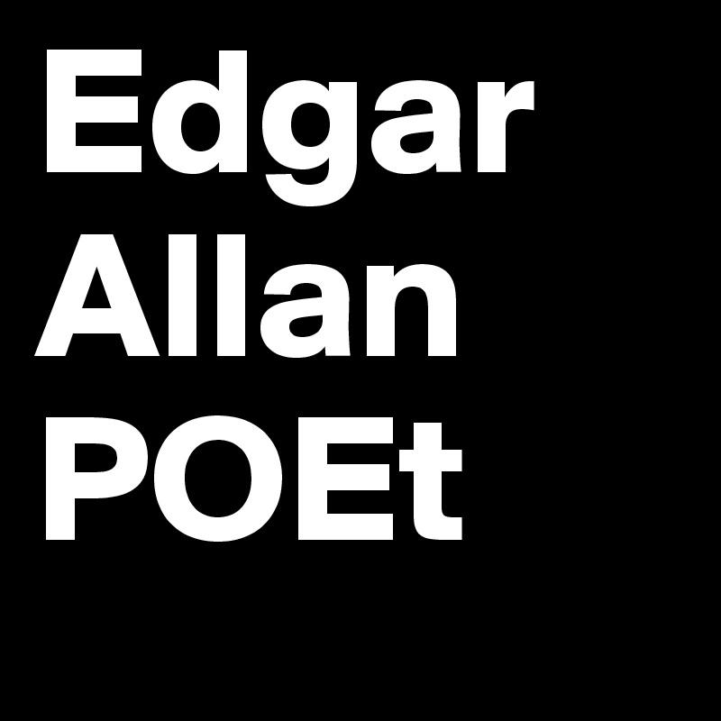 Edgar Allan POEt