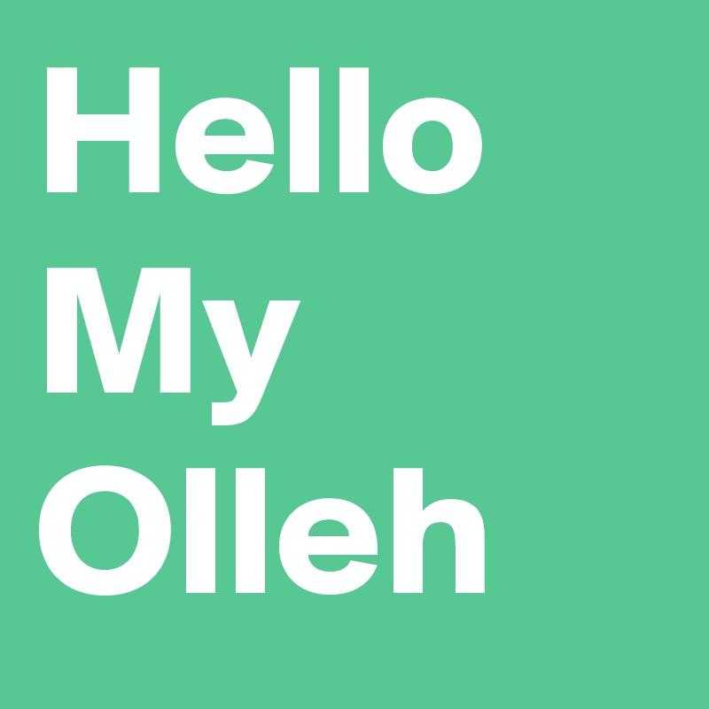 Hello My  Olleh