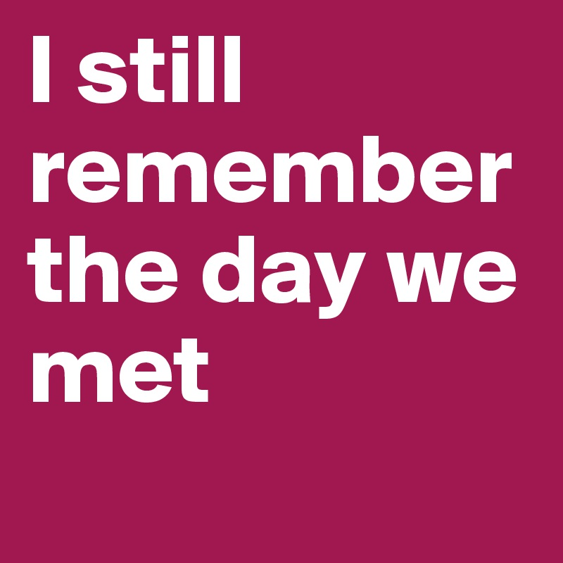 the day i remember
