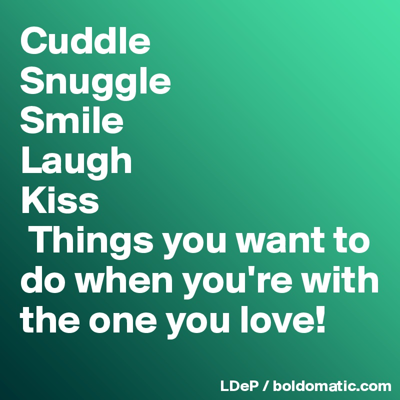 snuggle with you