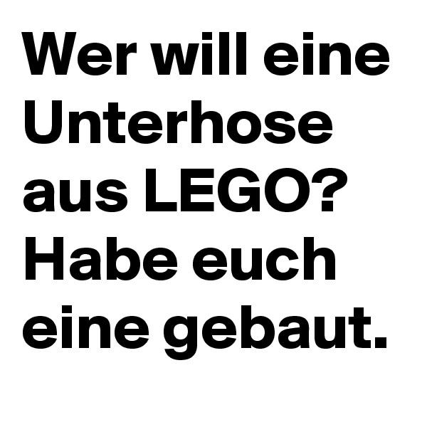 Wer will eine Unterhose aus LEGO? Habe euch eine gebaut.