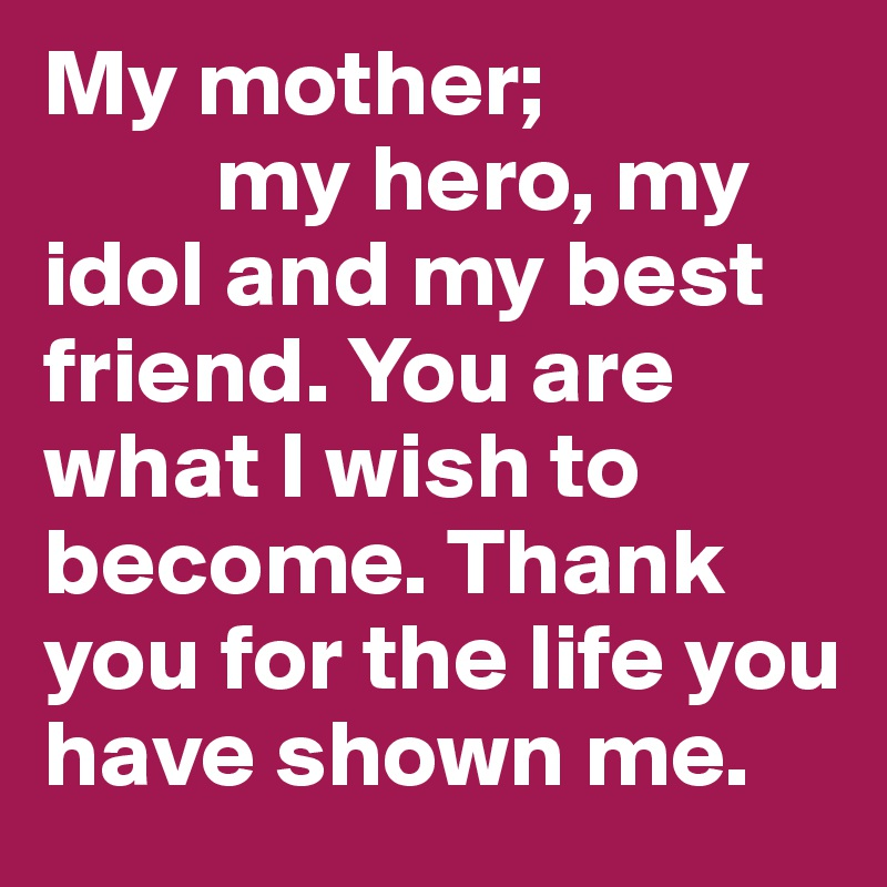my mother is my hero On may 18th, 2018, my mother passed away it's ironic that it was on the second  anniversary of michael reichmann's passing i do hope they.
