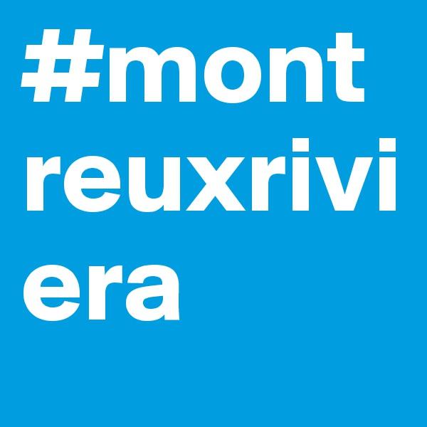#montreuxriviera