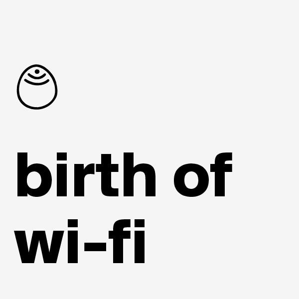 ? birth of wi-fi