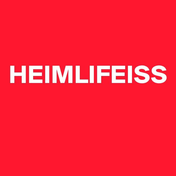 HEIMLIFEISS