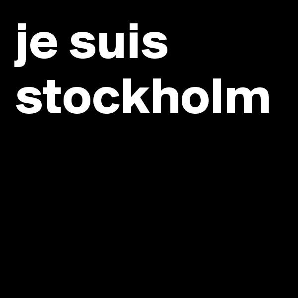 je suis stockholm