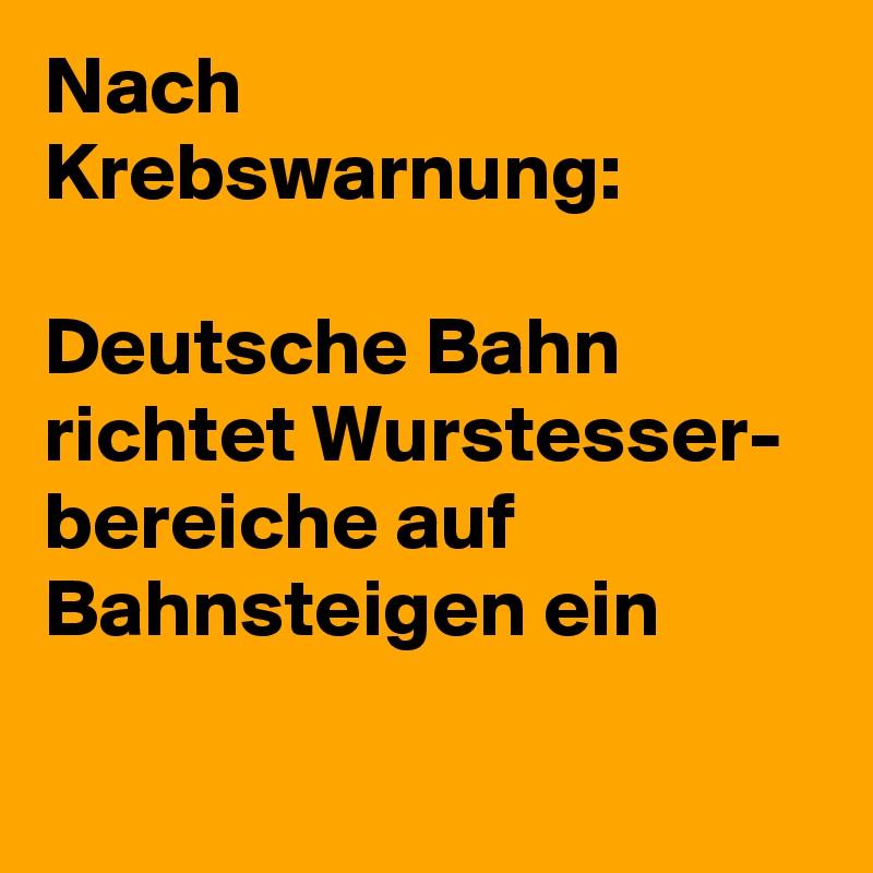 Nach Krebswarnung:   Deutsche Bahn richtet Wurstesser- bereiche auf Bahnsteigen ein