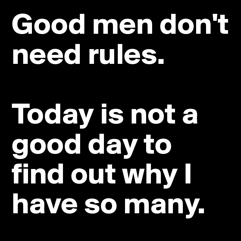 i have a good man