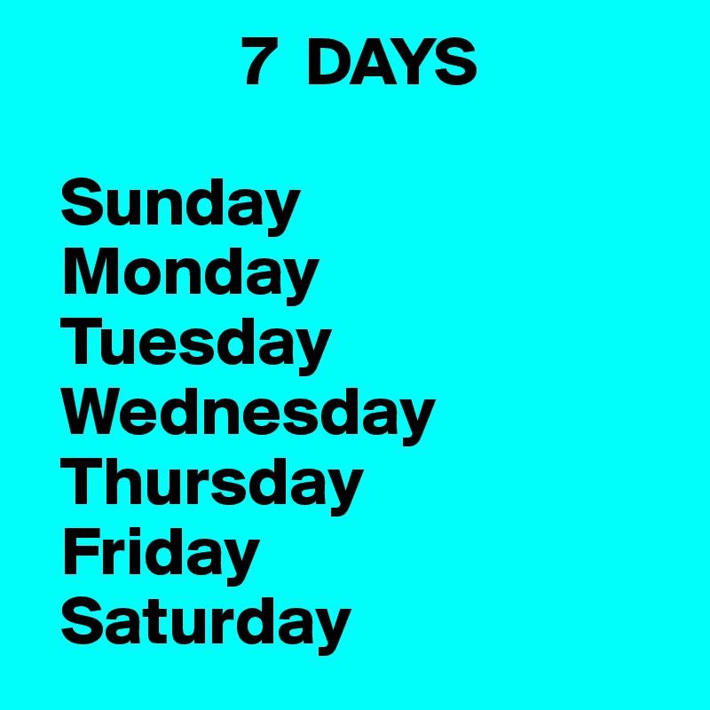 7 days sunday monday tuesday wednesday thursday friday saturday