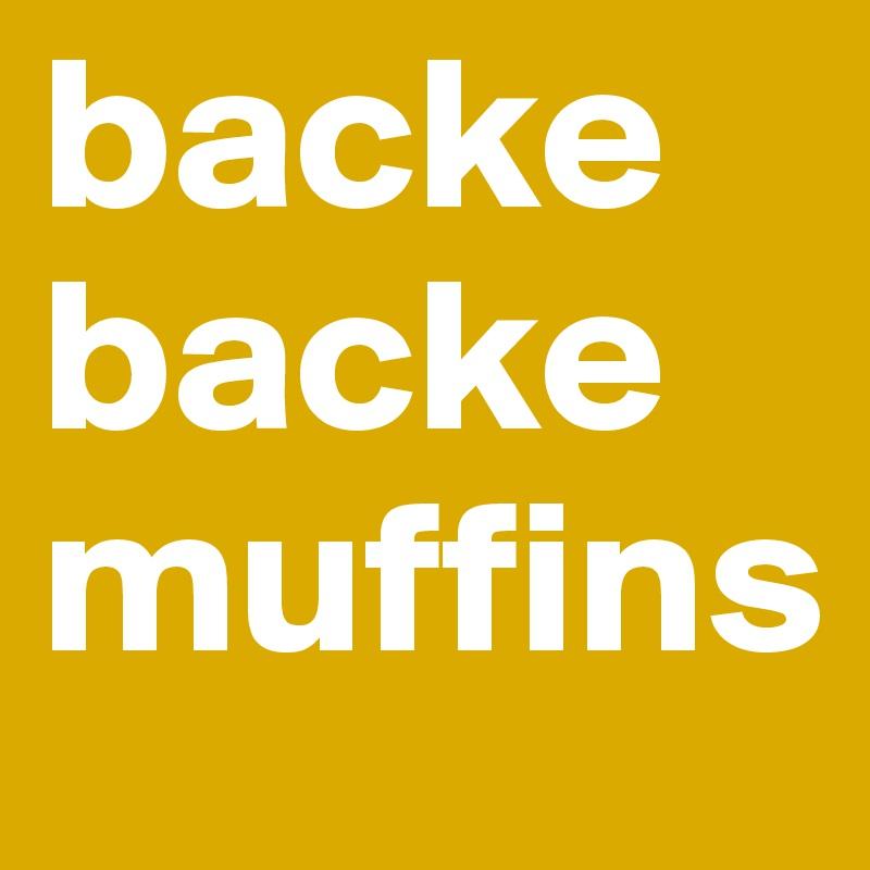 backe backe muffins