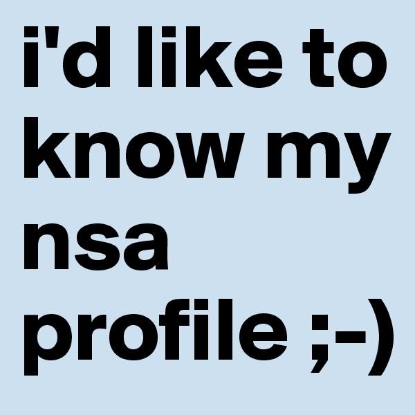 i'd like to know my nsa profile ;-)
