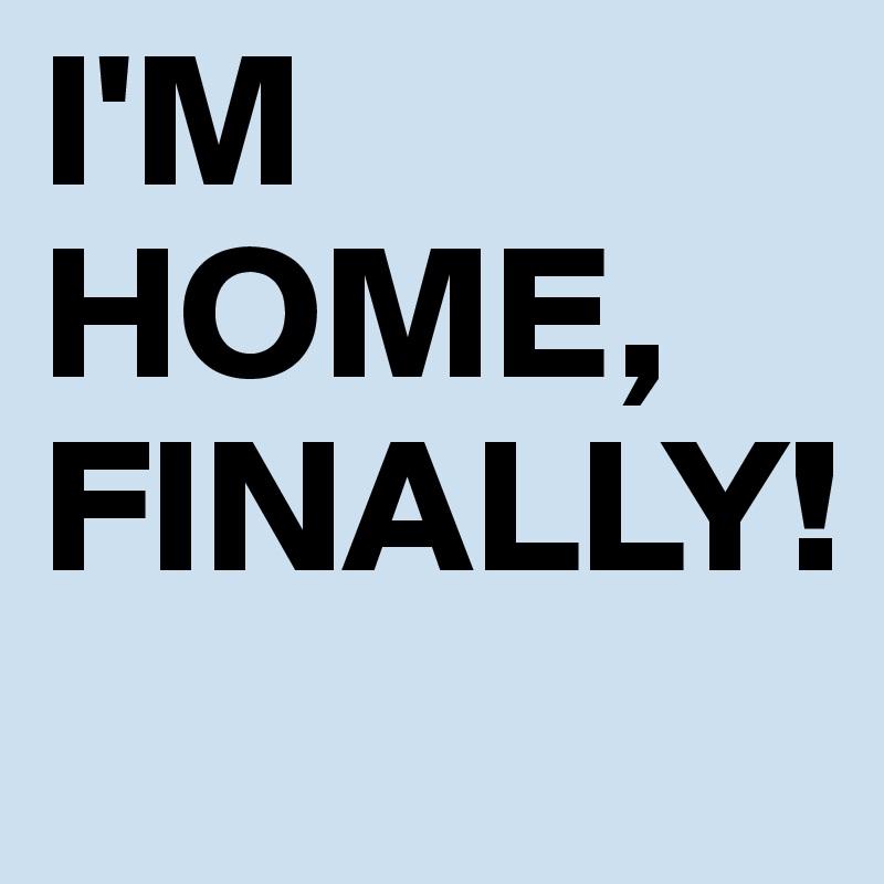 Wonderful M Home & Design Part - 4: Iu0027M HOME, FINALLY!