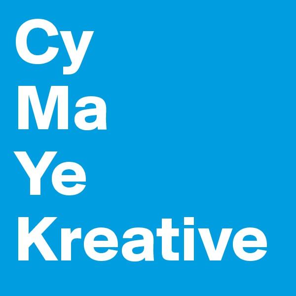 Cy Ma Ye Kreative