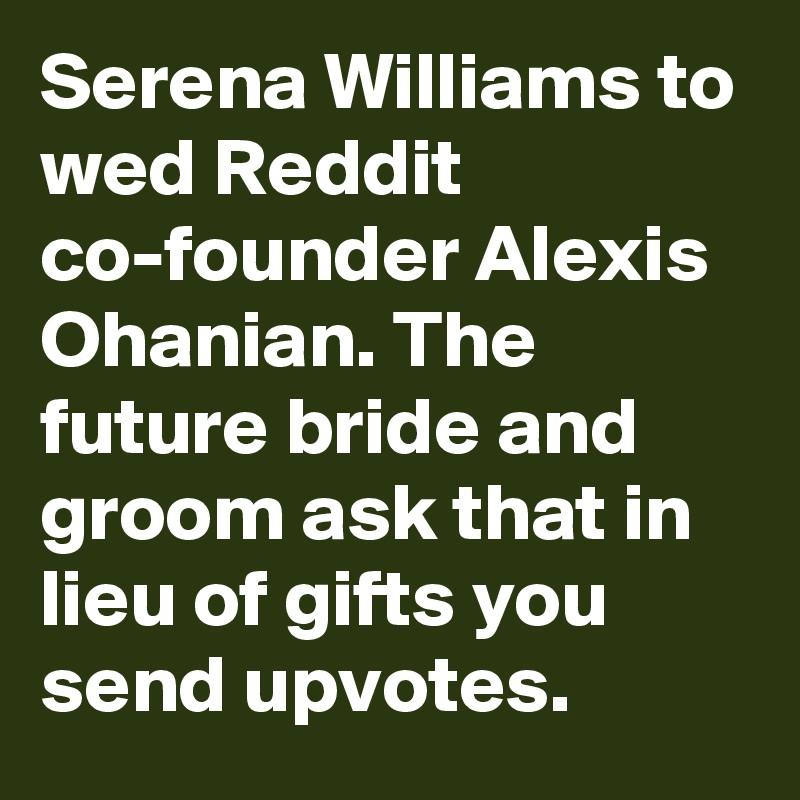 Serena Williams To Wed Reddit Co Founder Alexis Ohanian The Future