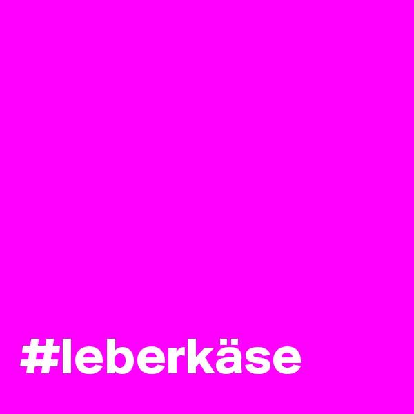 #leberkäse