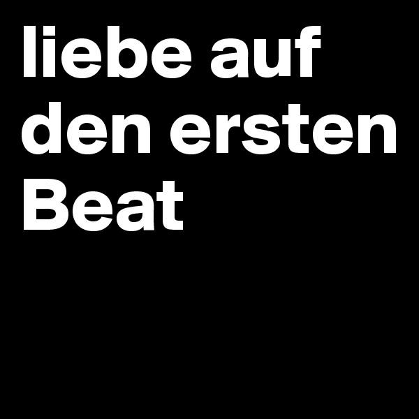 liebe auf den ersten Beat