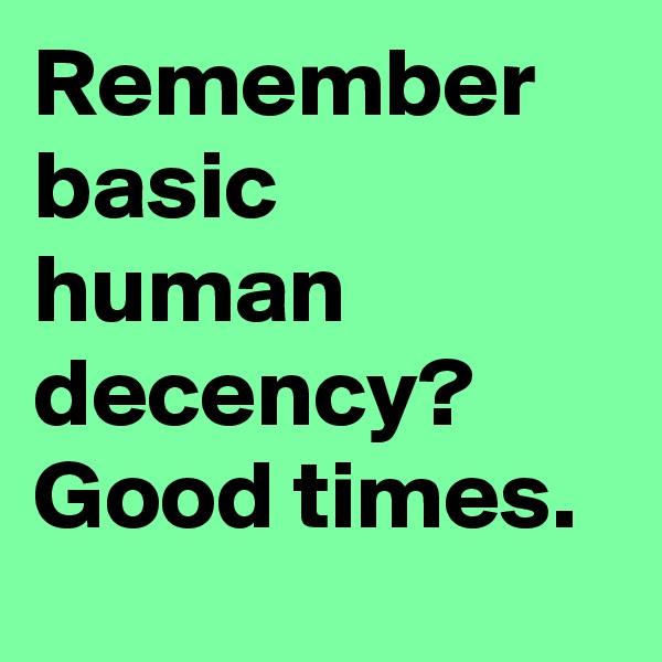 Remember basic human decency? Good times.