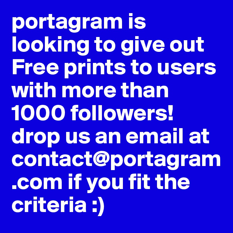 portagram is looking to give out free prints to users with more than