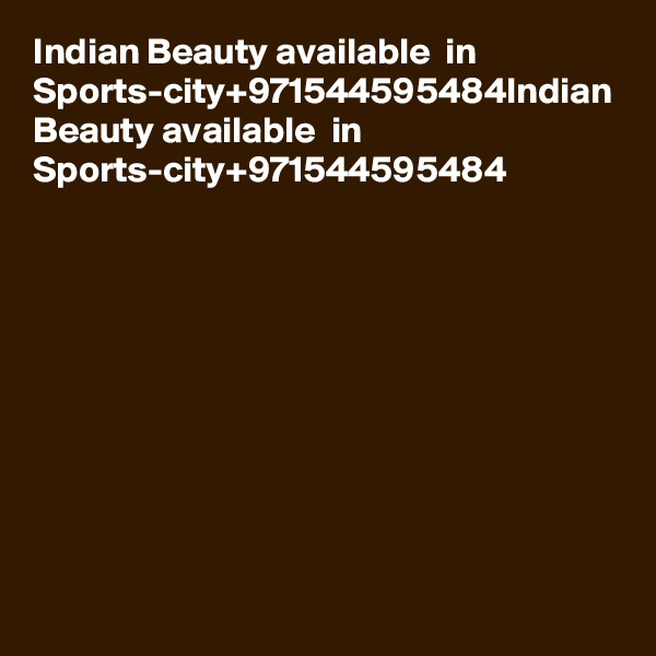Indian Beauty available  in  Sports-city+971544595484Indian Beauty available  in  Sports-city+971544595484