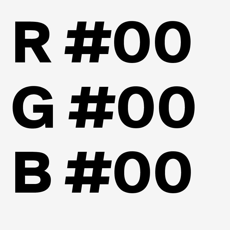 R #00 G #00 B #00