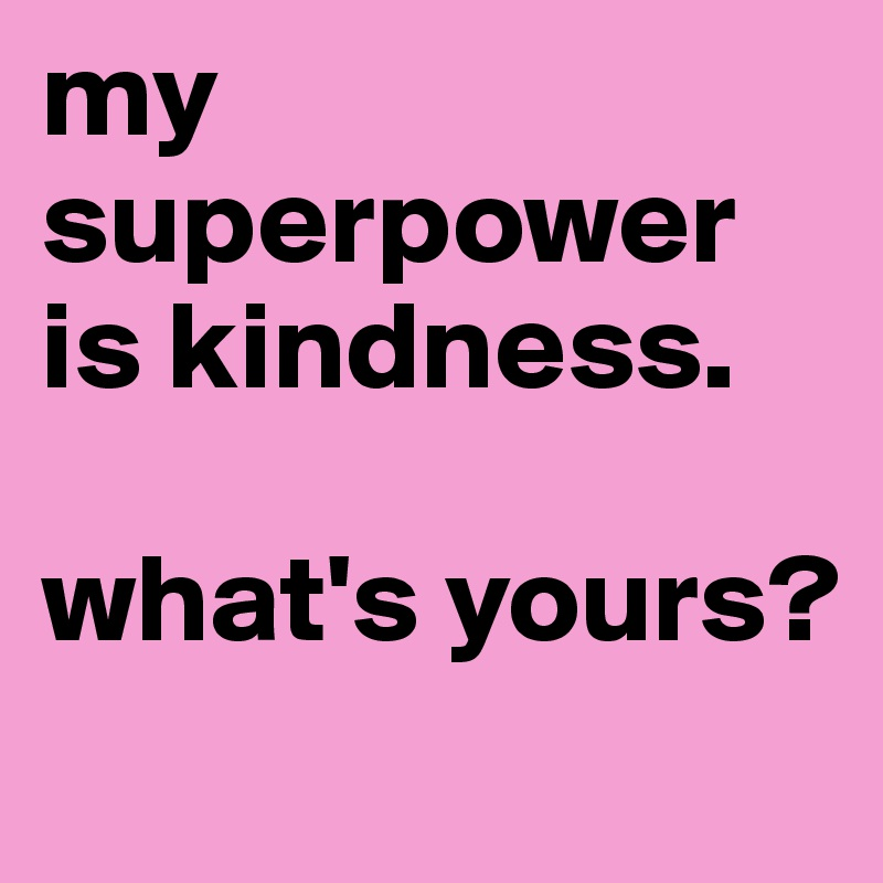 whats my superpower