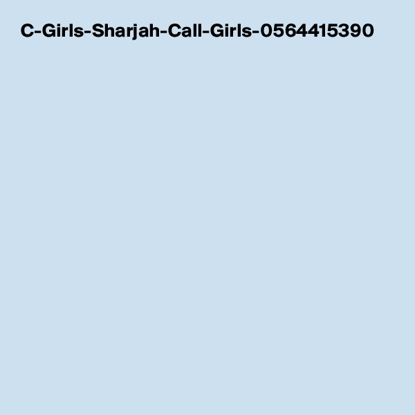 C-Girls-Sharjah-Call-Girls-0564415390