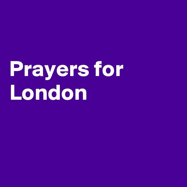 Prayers for London