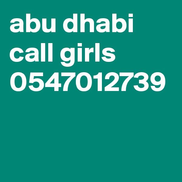 abu dhabi call girls 0547012739