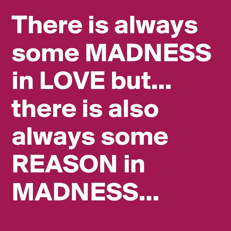 madness in love
