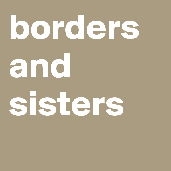 borders and sisters