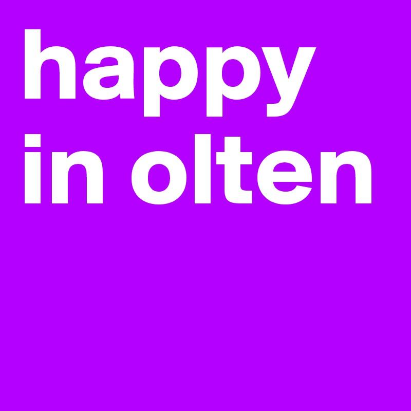 happy in olten