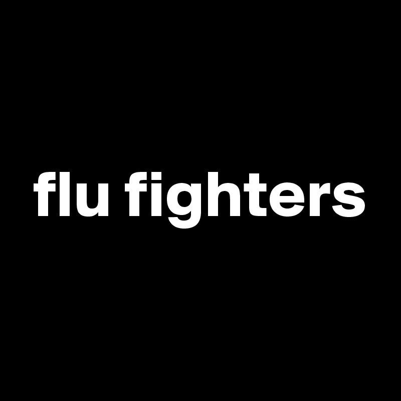 flu fighters