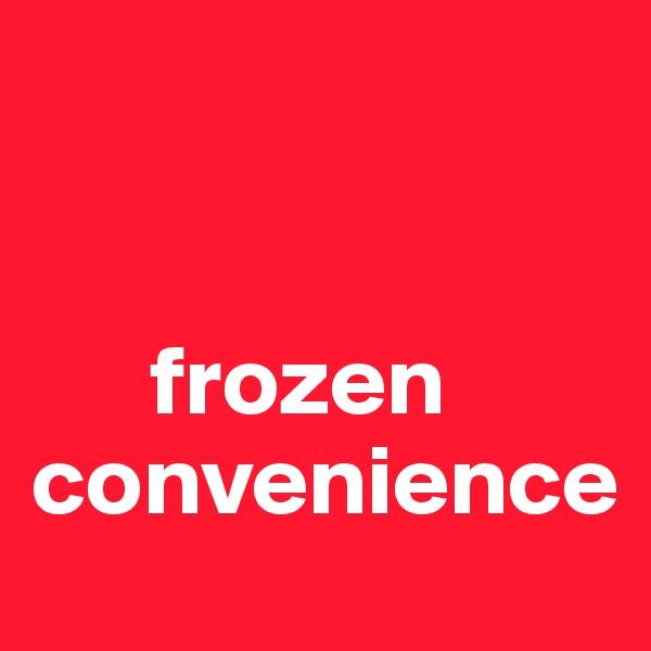 frozen convenience