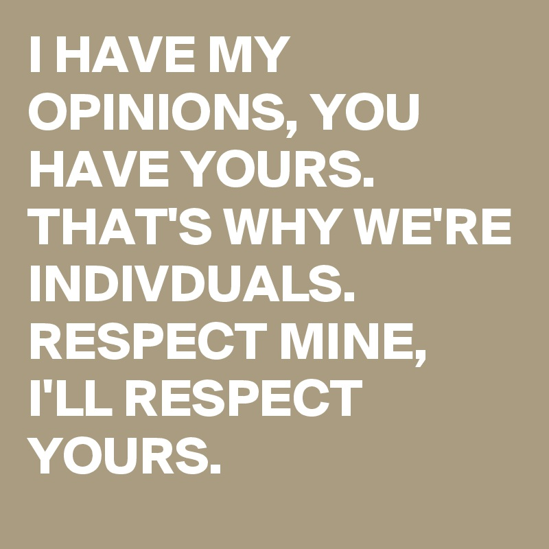 have respect