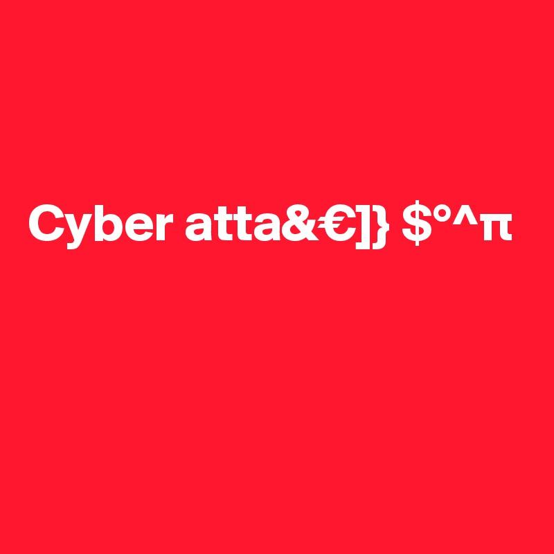 Cyber atta&€]} $°^p