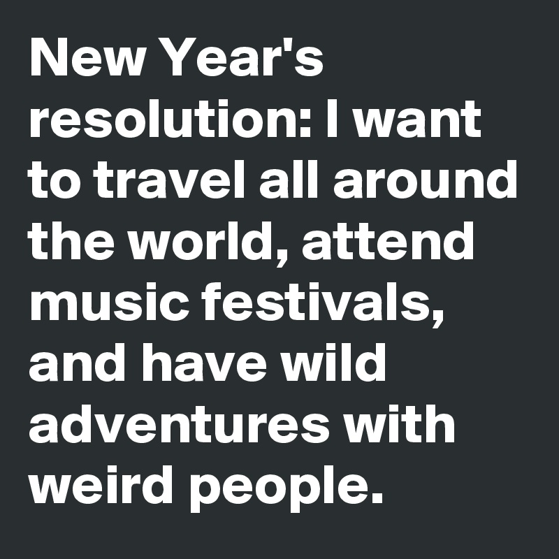 New year 39 s resolution i want to travel all around the for All around the world cruise