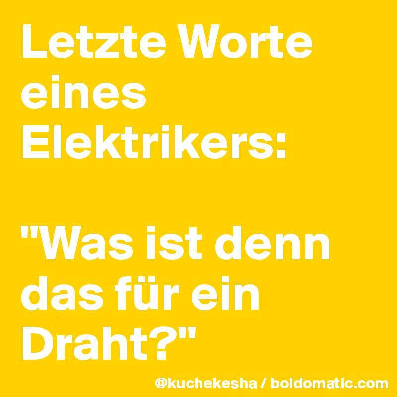 Letzte Worte eines Elektrikers: \