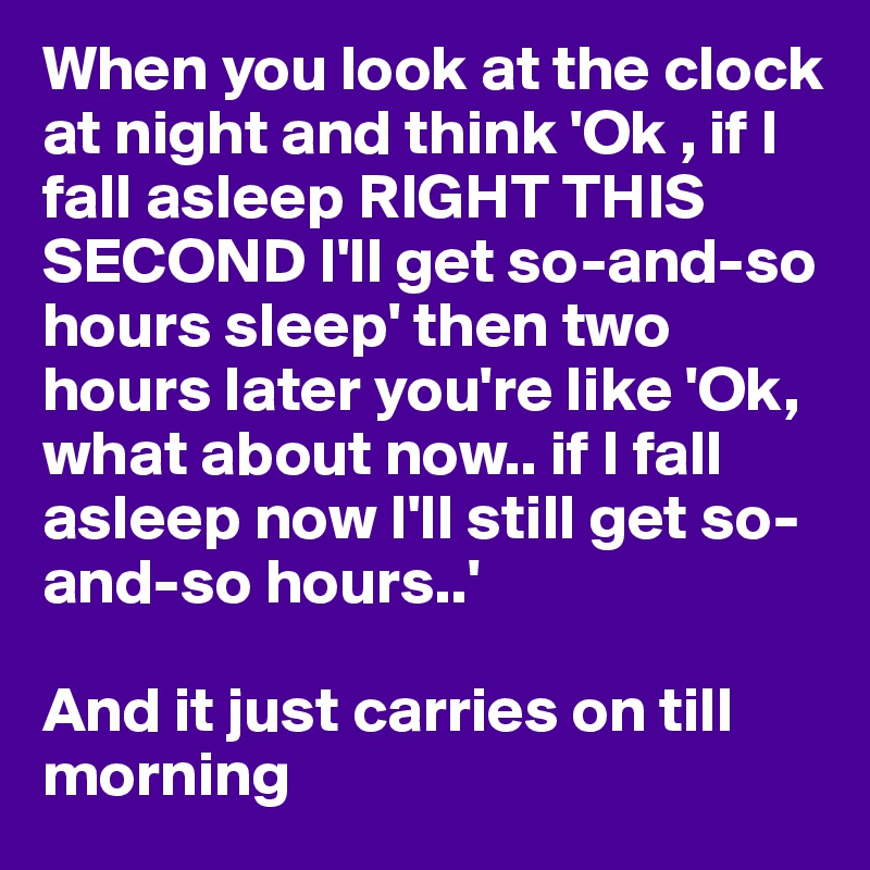 When you look at the clock at night and think ok if i fall when you look at the clock at night and think ok if i fall ccuart Gallery