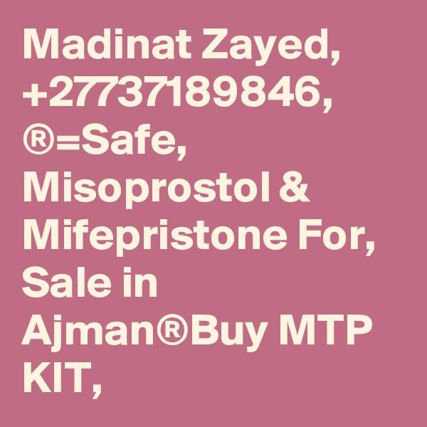 Madinat Zayed, +27737189846, ®=Safe, Misoprostol & Mifepristone For, Sale in Ajman®Buy MTP KIT,