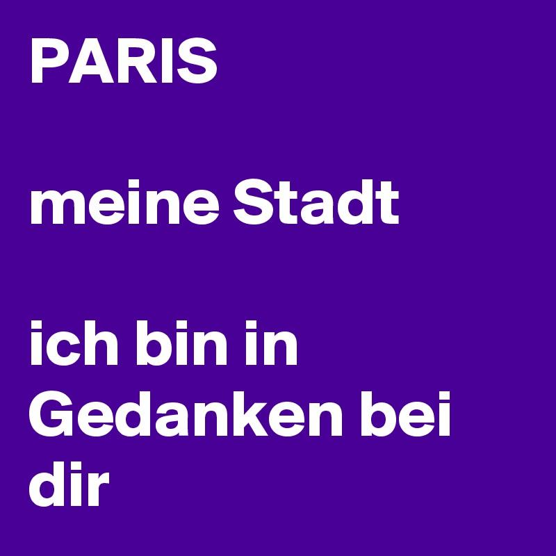 PARIS  meine Stadt  ich bin in Gedanken bei dir