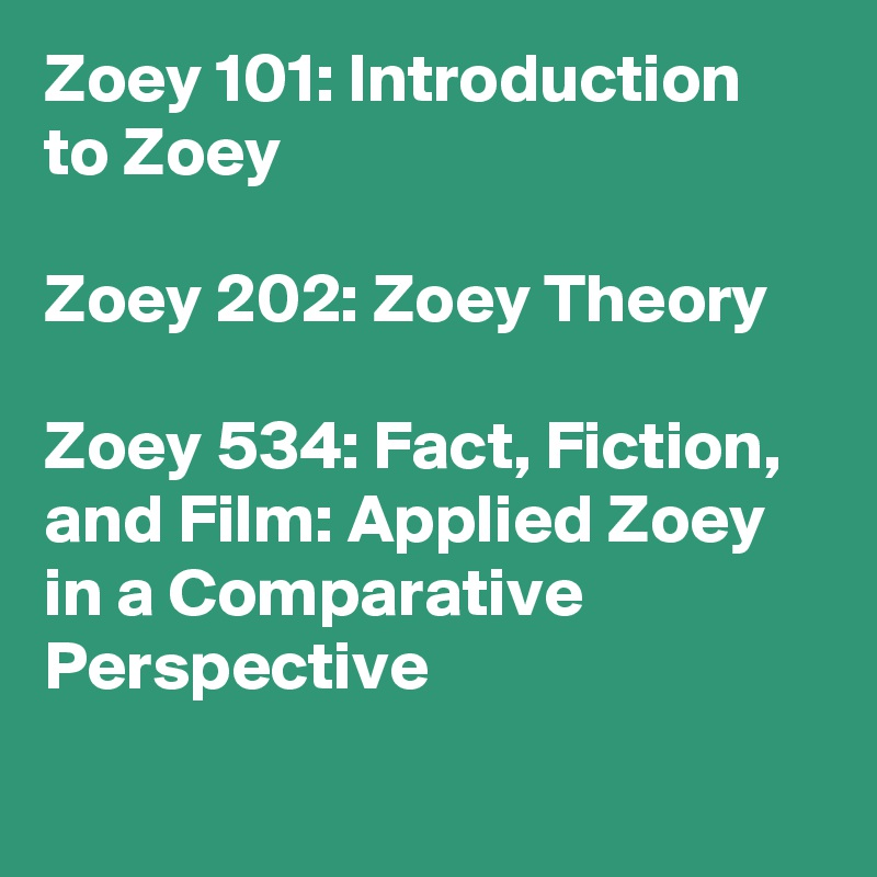 Zoey 101 Introduction To Zoey Zoey 202 Zoey Theory Zoey