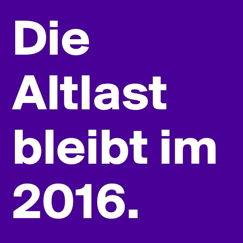 Die Altlast bleibt im 2016.