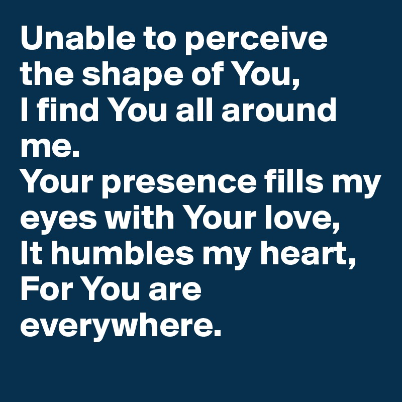 unable to perceive the shape of you