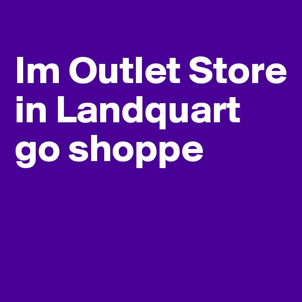 Im Outlet Store in Landquart go shoppe