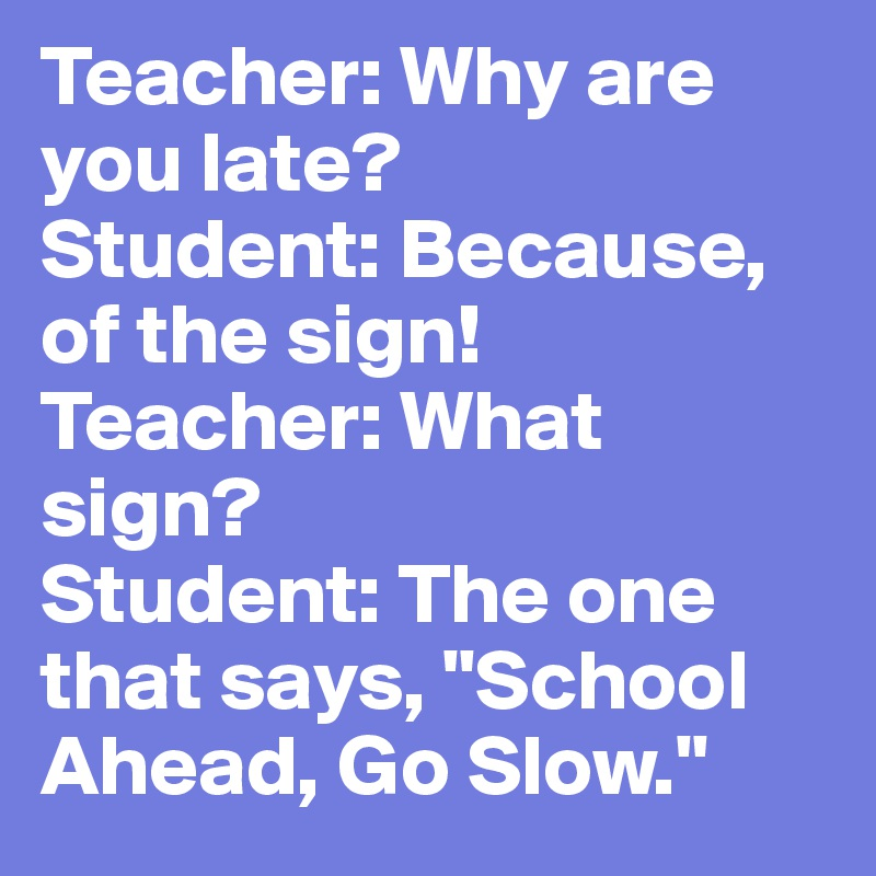 factors for being late of students Tardiness had been a common pattern for my mass-communication course   there was also an underlying feeling that students who repeatedly arrived   each class had tardies for different reasons (people not really being.