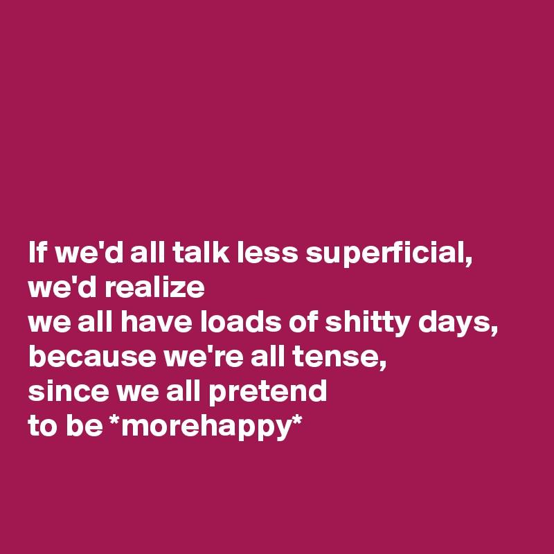 How do I become less superficial?