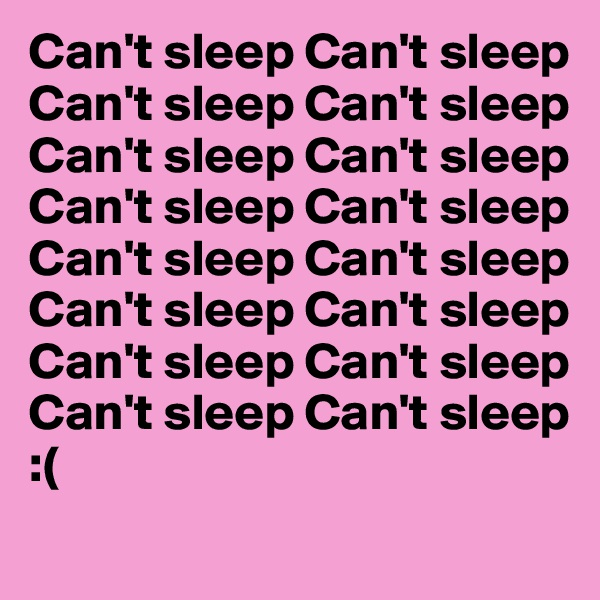 Can't sleep Can't sleep Can't sleep Can't sleep Can't sleep Can't sleep Can't sleep Can't sleep Can't sleep Can't sleep Can't sleep Can't sleep Can't sleep Can't sleep Can't sleep Can't sleep :(