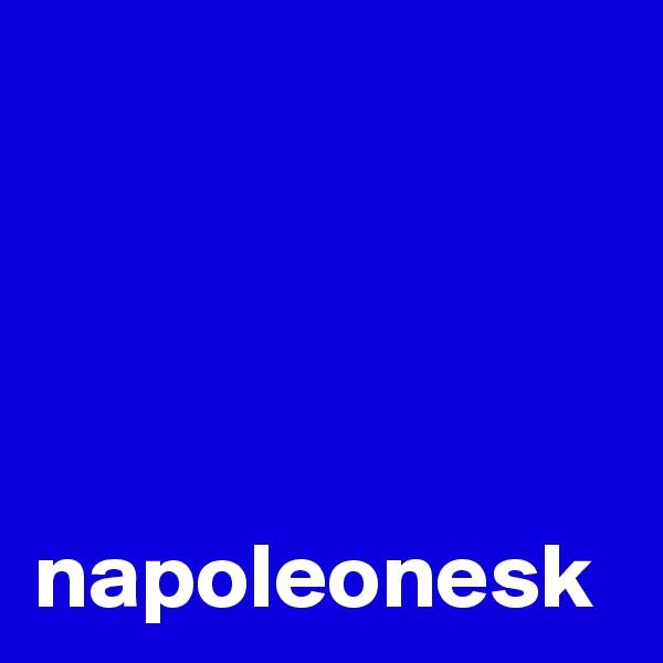 napoleonesk